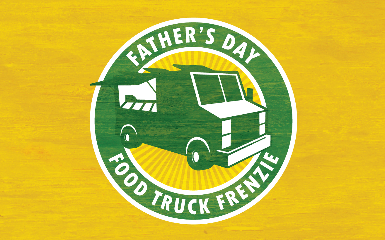 Fathers Day Food Truck Frenzie